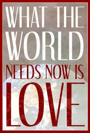 what-the-world-needs-now-is-love
